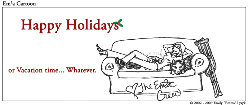 Happy Holidays! Or Vacation Time…