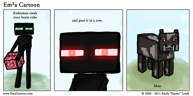 Stupid Endermen.